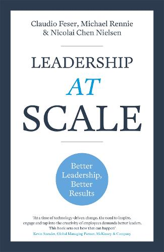 Leadership At Scale: Better leadership, better results (Hardback)