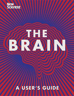The Brain: A User's Guide (Hardback)