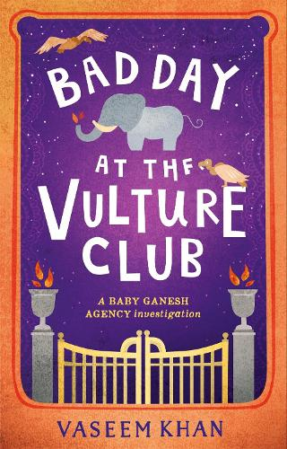 Bad Day at the Vulture Club: Baby Ganesh Agency Book 5 - Baby Ganesh series (Hardback)