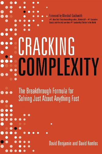 Cracking Complexity: The Breakthrough Formula for Solving Just About Anything Fast (Hardback)