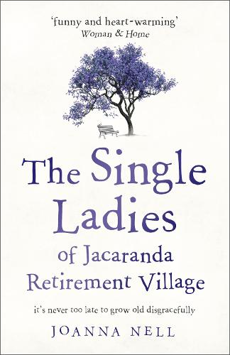The Single Ladies of Jacaranda Retirement Village: an uplifting tale of love and friendship (Paperback)