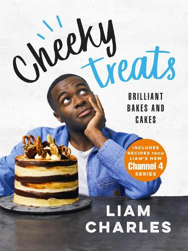 Liam Charles Cheeky Treats: 70 Brilliant Bakes and Cakes (Hardback)