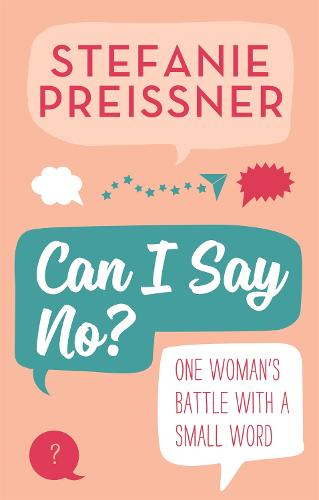 Can I Say No?: One Woman's Battle with a Small Word (Paperback)