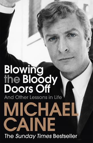 Blowing the Bloody Doors Off: And Other Lessons in Life (Paperback)
