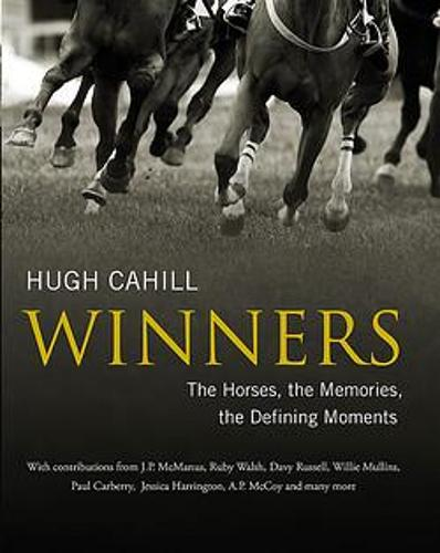 Winners: The horses, the memories, the defining moments (Hardback)