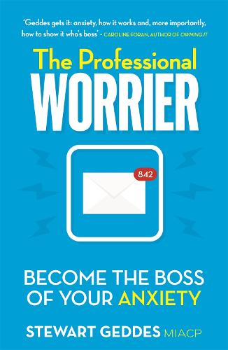 The Professional Worrier: Become the Boss of Your Anxiety (Paperback)