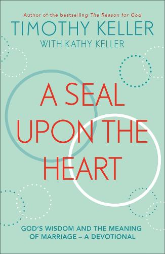 A Seal Upon the Heart: God's Wisdom and the Meaning of Marriage: a Devotional (Paperback)