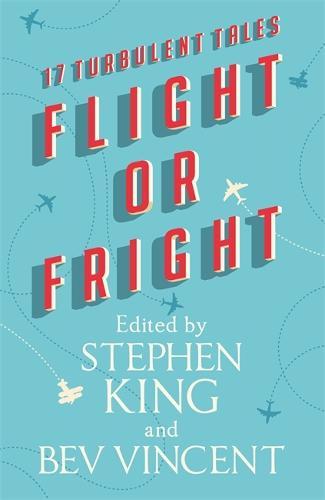 Flight or Fright: 17 Turbulent Tales (Hardback)