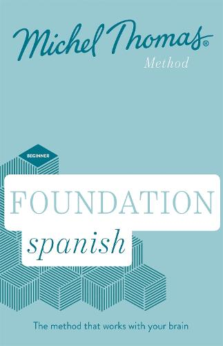 Foundation Spanish New Edition (Learn Spanish with the Michel Thomas Method): Beginner Spanish Audio Course (CD-Audio)