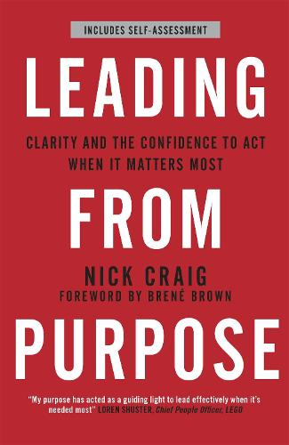 Leading from Purpose: Clarity and confidence to act when it matters (Paperback)