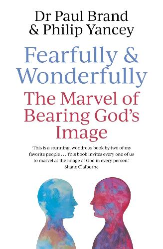 Fearfully and Wonderfully: The marvel of bearing God's image (Paperback)