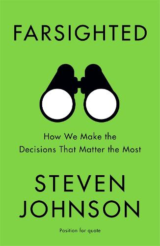 Farsighted: How We Make the Decisions that Matter the Most (Paperback)