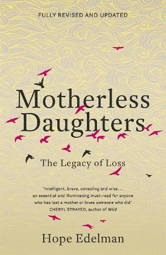 Motherless Daughters: The Legacy of Loss (Paperback)