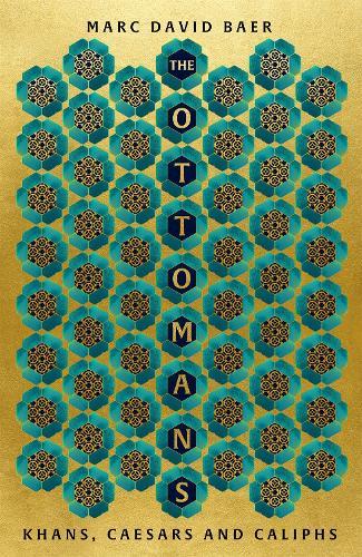 The Ottomans: Khans, Caesars and Caliphs (Hardback)