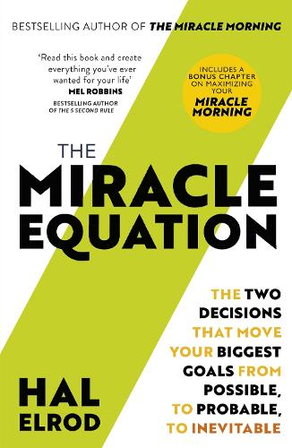 The Miracle Equation: You Are Only Two Decisions Away From Everything You Want (Paperback)