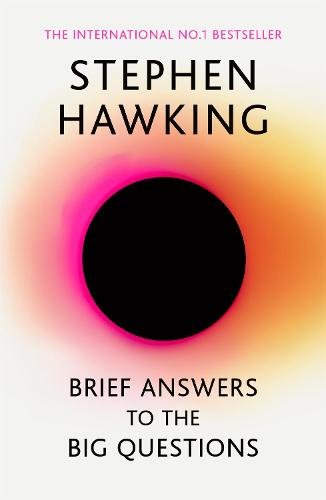 Brief Answers to the Big Questions: the final book from Stephen Hawking (Paperback)