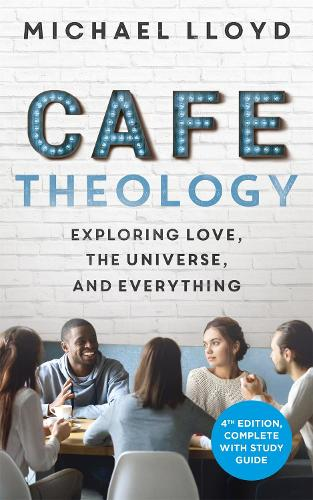 Cafe Theology: Exploring love, the universe and everything - ALPHA BOOKS (Paperback)
