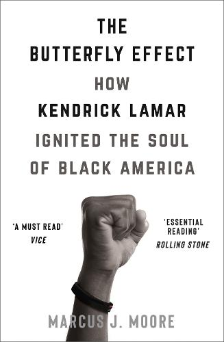 The Butterfly Effect: How Kendrick Lamar Ignited the Soul of Black America (Paperback)