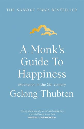 A Monk's Guide to Happiness: Meditation in the 21st century (Paperback)
