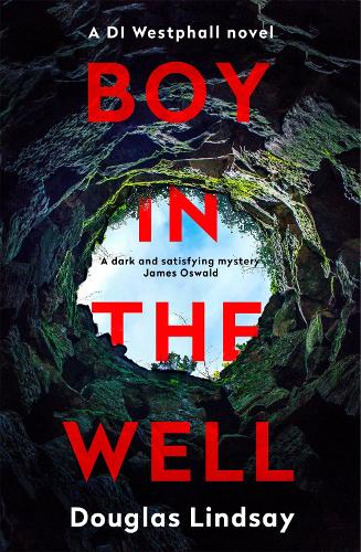 Boy in the Well: A Scottish murder mystery with a twist you won't see coming (DI Westphall 2) - DI Westphall (Paperback)