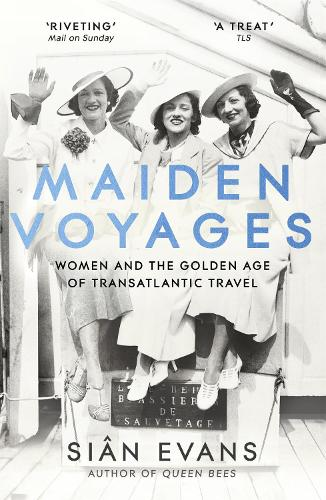 Maiden Voyages: women and the Golden Age of transatlantic travel (Paperback)