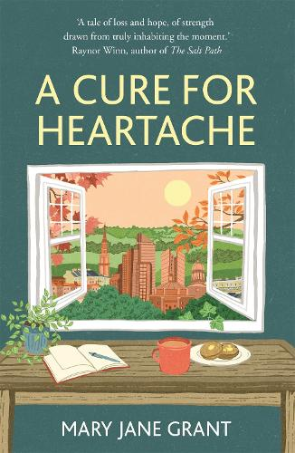 A Cure for Heartache: Life's simple pleasures, one moment at a time (Hardback)