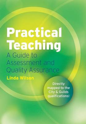 Practical Teaching: A Guide to Assessment and Quality Assurance: Black and White Version (Paperback)
