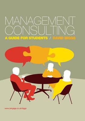 Management Consulting: A Guide for Students (Hardback)