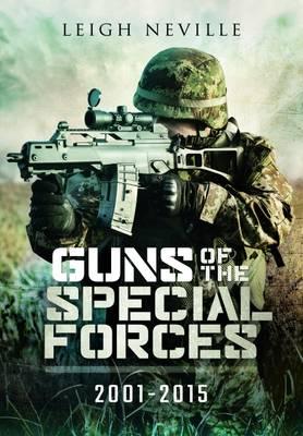 Guns of Special Forces 2001 - 2015 (Hardback)