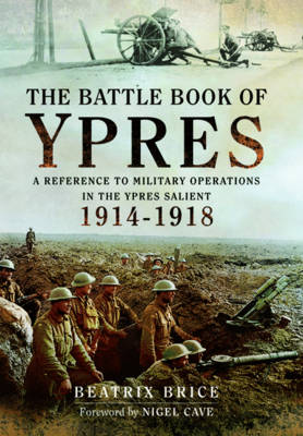 The Battle Book of Ypres: A Reference to Military Operations in the Ypres Salient 1914-18 (Hardback)