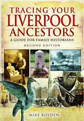 Tracing Your Liverpool Ancestors: A Guide for Family Historians (Paperback)