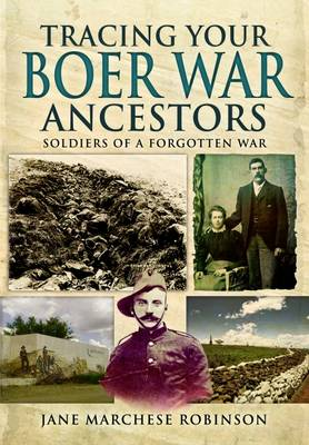 Tracing Your Boer War Ancestors: Soldiers of a Forgotten War (Paperback)