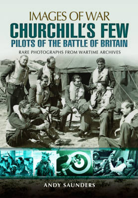 Churchill's Few: Pilots of the Battle of Britain (Paperback)