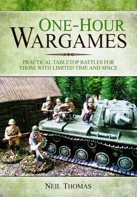 One-Hour Wargames: Practical Tabletop Battles for those with limited time and space (Paperback)