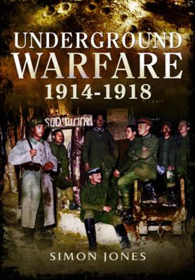 Underground Warfare 1914-1918 (Paperback)