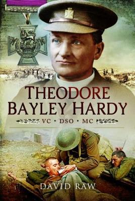 Theodore Bayley Hardy VC DSO MC (Hardback)