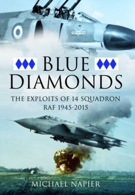Blue Diamonds: The Exploits of 14 Squadron RAF1945-2015 (Hardback)