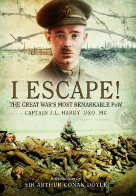 I Escape: The Great War's Most Remarkable POW (Hardback)