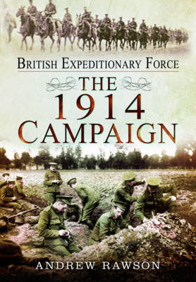 British Expeditionary Force - The 1914 Campaign (Hardback)