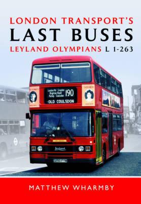 London Transport's Last Buses: Leyland Olympians L1-263 (Hardback)