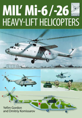 Flight Craft 10: MIL' MI-6/-26: Heavy Lift Helicopters (Paperback)