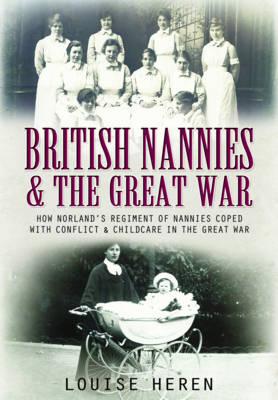 British Nannies and the Great War (Hardback)