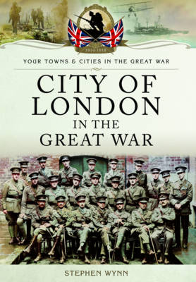 City of London in the Great War (Paperback)