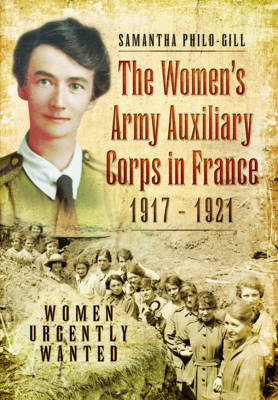 Women's Army Auxiliary Corps in France, 1917 1921 (Hardback)