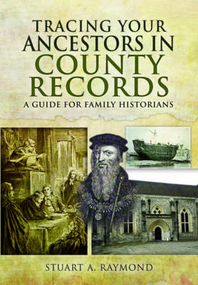 Tracing Your Ancestors in County Records: A Guide for Family and Local Historians (Paperback)