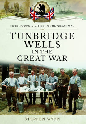 Tunbridge Wells in the Great War (Paperback)