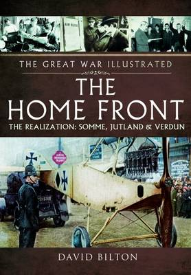 Home Front: The Realization - Somme, Jutland and Verdun (Paperback)