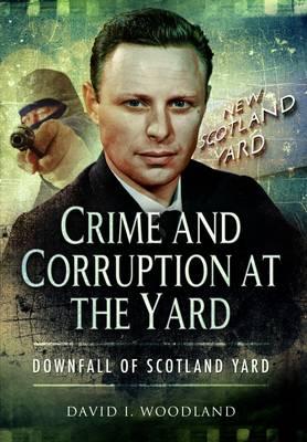 Crime and Corruption at the Yard (Hardback)