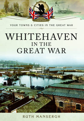 Whitehaven in the Great War (Paperback)