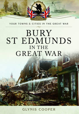 Bury St Edmunds in the Great War (Paperback)